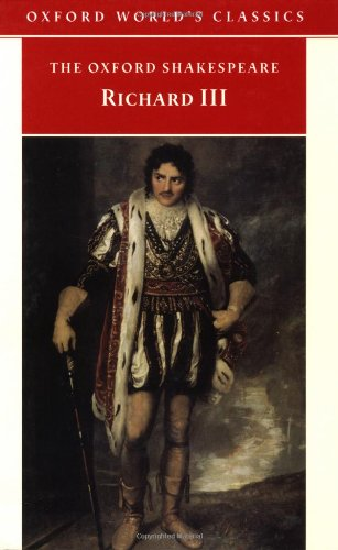 The Oxford Shakespeare: The Tragedy of King Richard III (Oxford World's Classics): Shakespeare...
