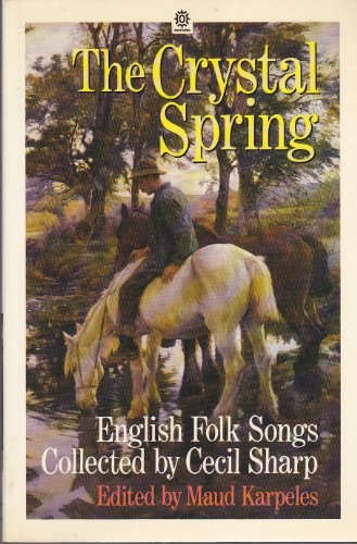 9780192840189: The Crystal Spring: English Folk Songs Collected by Cecil Sharp