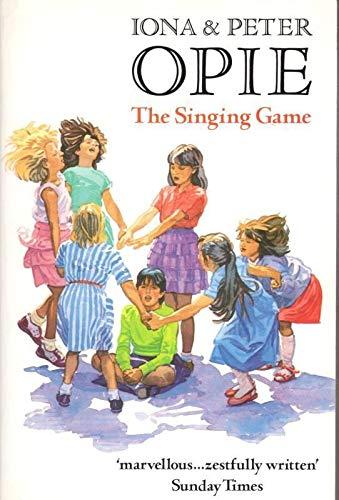 The Singing Game (Oxford Paperbacks): Opie, Iona; Opie, Peter
