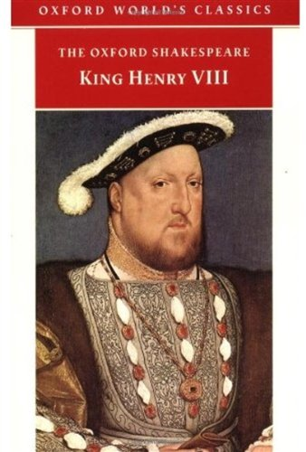 9780192840363: The Oxford Shakespeare: King Henry VIII: or All is True (Oxford World's Classics)