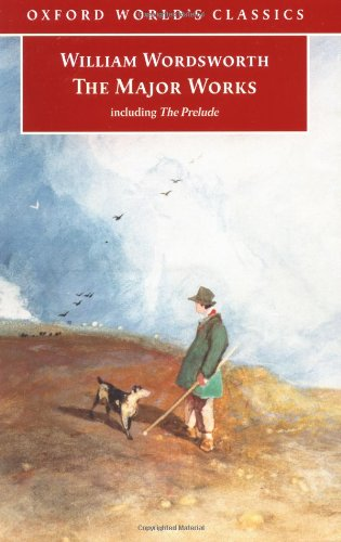 9780192840448: The Major Works: Including The Prelude (Oxford World's Classics)