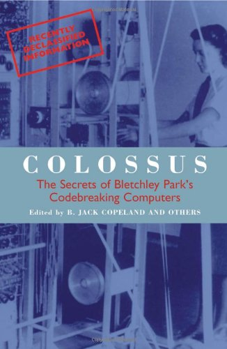 9780192840554: Colossus: The secrets of Bletchley Park's code-breaking computers (Popular Science)