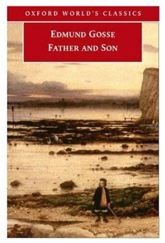 Father and Son (Oxford World's Classics): Edmund Gosse