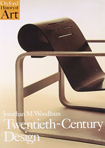 9780192842046: Twentieth Century Design (Oxford History of Art)
