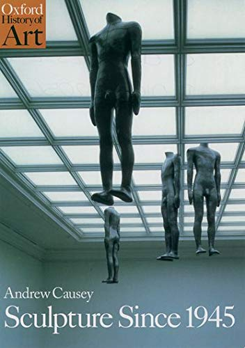9780192842053: Sculpture since 1945 (Oxford History of Art)