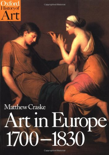 9780192842060: Art in Europe 1700-1830: A History of the Visual Arts in an Era of Unprecedented Urban Economic Growth (Oxford History of Art)