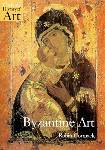 Byzantine Art (Oxford History of Art): Robin Cormack