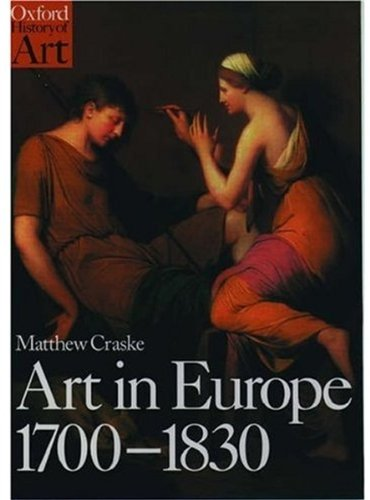 9780192842466: Art in Europe, 1700-1830: A History of the Visual Arts in an Era of Unprecedented Urban Economic Growth (Oxford History of Art)