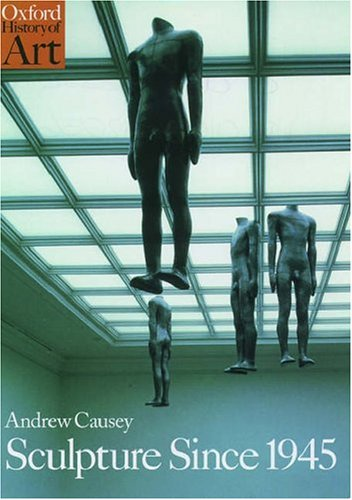 9780192842558: Sculpture Since 1945 (Oxford History of Art)