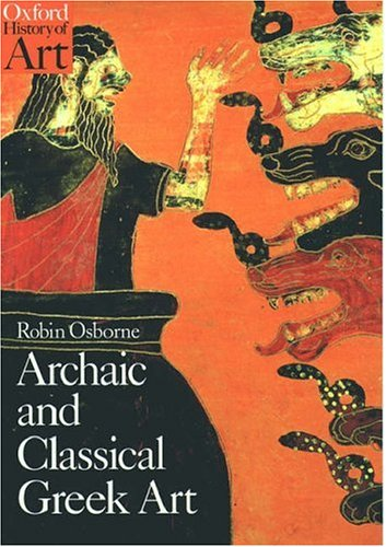 9780192842640: Archaic and Classical Greek Art (Oxford History of Art)