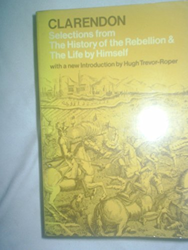 History of the Rebellion and Civil Wars: Clarendon, Edward Hyde