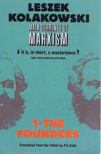 Main Currents of Marxism Its Origins, Growth: Kolakowski, Leszek