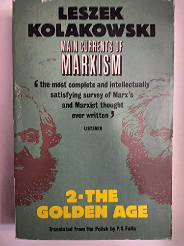 The Golden Age (Main Currents of Marxism, Vol. 2) (9780192851086) by Leszek Kolakowski