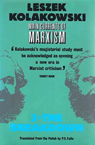 9780192851093: Main Currents of Marxism: The Breakdown v. 3: Its Rise, Growth and Dissolution (Oxford Paperbacks)