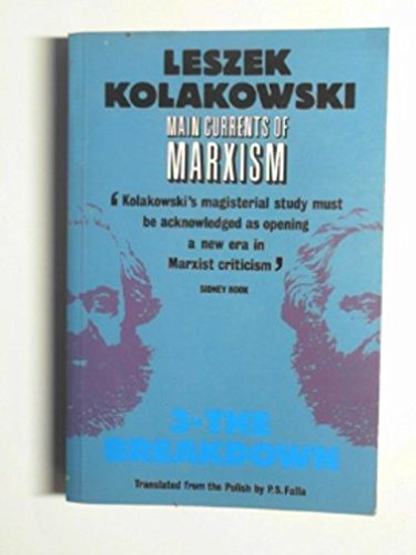 9780192851093: Main Currents of Marxism: Its Rise, Growth and Dissolution Volume 3: The Breakdown (Oxford Paperbacks)