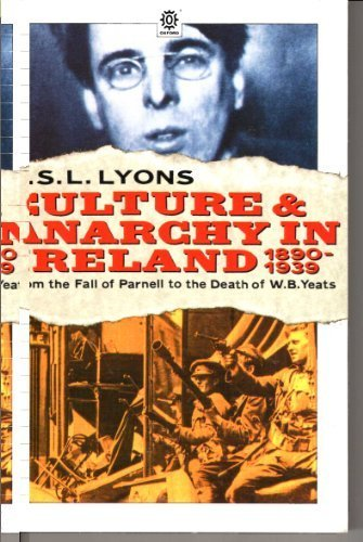 9780192851215: Culture and Anarchy in Ireland, 1890-1939 (The Ford Lectures Delivered in the University of Oxford in the Hilary Term of 1978)