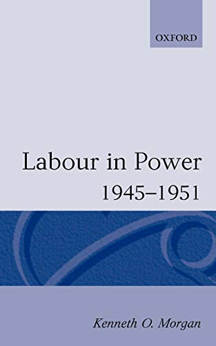 9780192851505: Labour In Power 1945-1951 (Oxford Paperbacks)