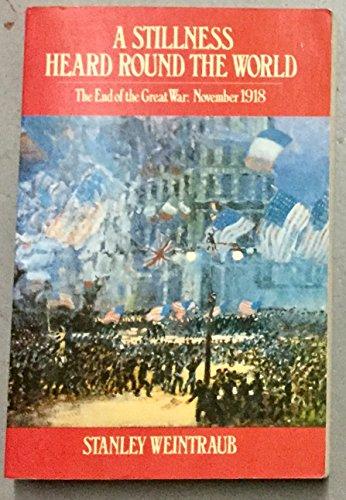 9780192851987: A Stillness Heard Around the World: End of the Great War, November 1918