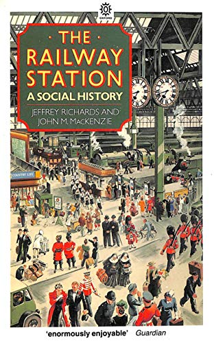 9780192852014: The Railway Station: A Social History