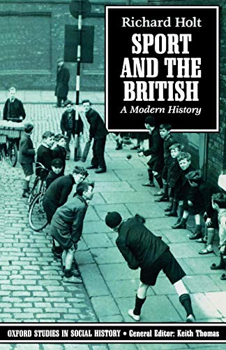 9780192852298: Sport And The British: A Modern History (Oxford Studies in Social History)