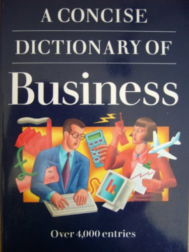 9780192852311: A Concise Dictionary of Business (Oxford Paperback Reference)