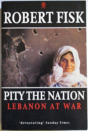 9780192852359: Pity the Nation: Lebanon at War