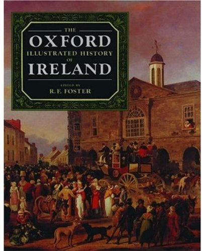The Oxford Illustrated History of Ireland (Oxford Illustrated Histories) (0192852450) by R. F. Foster