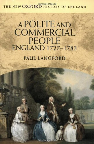 A Polite and Commercial People: England 1727-1783 (New Oxford History of England) (0192852531) by Paul Langford