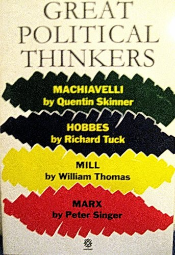 9780192852540: Great Political Thinkers : Machiavelli, Hobbes, Mill, Marx