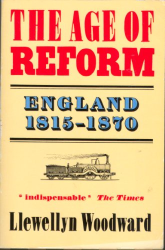 9780192852625: The Age of Reform, 1815-70 (Oxford History of England)