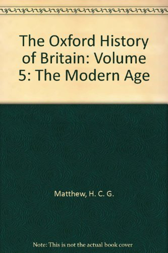 The Oxford History of Britain: The Modern: Matthew, H. C.