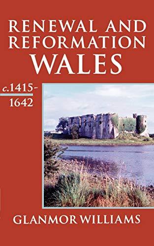 9780192852779: Renewal and Reformation: Wales c.1415-1642 (History of Wales) (Vol 3)