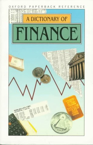 9780192852793: A Dictionary of Finance (Oxford Quick Reference)