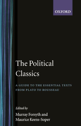 9780192852823: The Political Classics: A Guide to the Essential Texts from Plato to Rousseau (Vol 1)