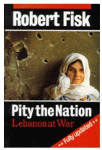 9780192852847: Pity the Nation: Lebanon at War