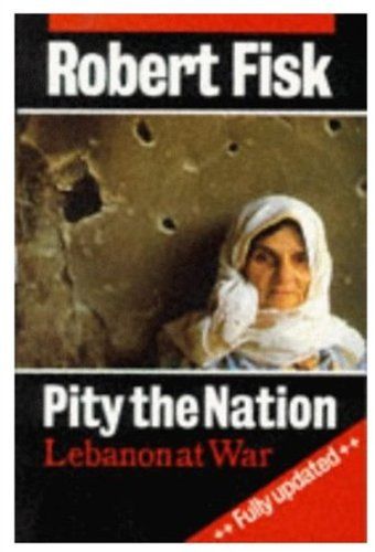 9780192852847: Pity the Nation : Lebanon at War