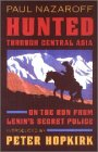 Hunted Through Central Asia: Paul Nazaroff