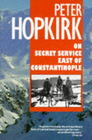 9780192853035: On Secret Service East of Constantinople: The Plot to Bring Down the British Empire