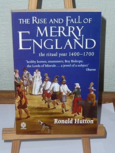 9780192853271: The Rise and Fall of Merry England: The Ritual Year, 1400-1700