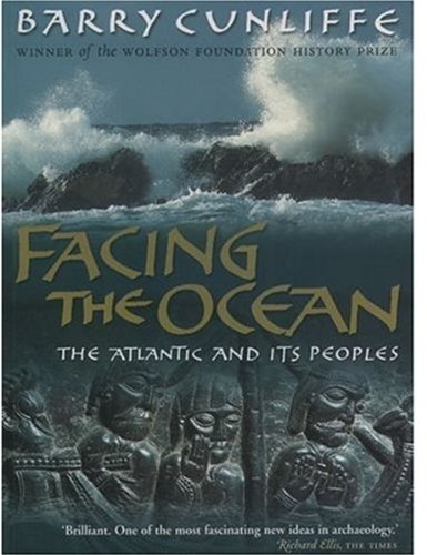 9780192853554: Facing the Ocean: The Atlantic and Its Peoples, 8000 BC to AD 1500