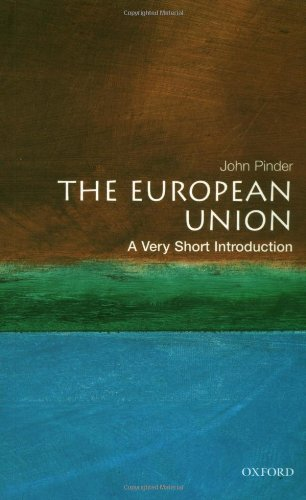 The European Union: A Very Short Introduction (Very Short Introductions): Pinder, John
