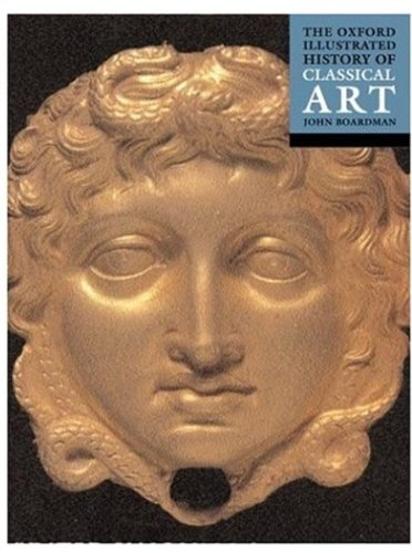 The Oxford History of Classical Art.: BOARDMAN, J. (ed.),