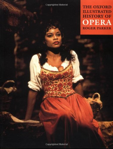 The Oxford Illustrated History of Opera: Roger Parker