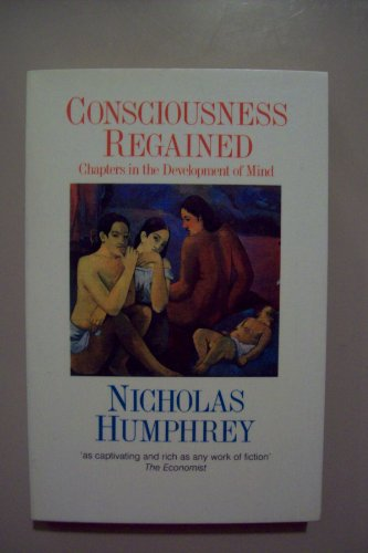 9780192860521: Consciousness Regained: Chapters in the Development of Mind (Oxford Paperbacks)