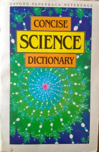 9780192860682: Concise Science Dictionary (Oxford Quick Reference)