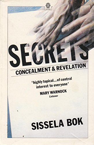 9780192860729: Secrets: On the Ethics of Concealment and Revelation (Oxford Paperbacks)