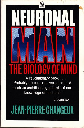 9780192860798: NEURONAL MAN: THE BIOLOGY OF MIND.