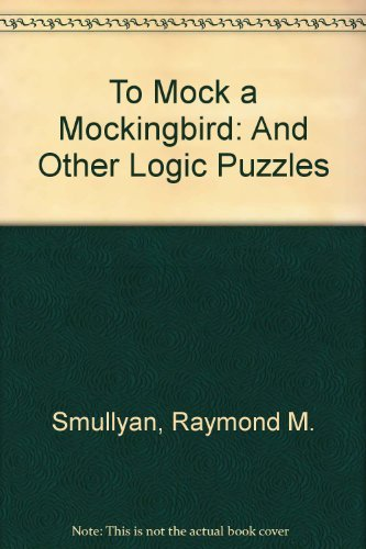 9780192860958: To Mock a Mockingbird: And Other Logic Puzzles