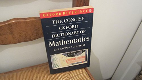 9780192861030: A Concise Oxford Dictionary of Mathematics
