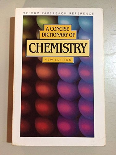 9780192861108: A Concise Dictionary of Chemistry (Oxford Paperback Reference)